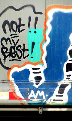 Photograph - Not My Best Graffiti 1 by Anita Burgermeister