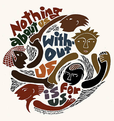 Nothing About Us Art Print by Ricardo Levins Morales