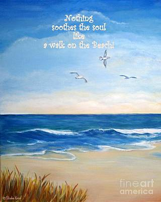 Painting - Nothing Soothes The Soul Like A Walk On The Beach by Shelia Kempf