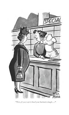 Drawing - Now, If You Want To Hand Your Husband A Laugh by Peter Arno