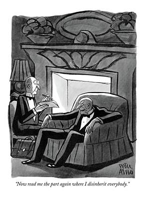 Black Humor Drawing - Now Read Me The Part Again Where  I Disinherit by Peter Arno