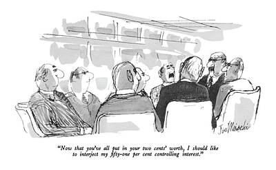 Boardroom Drawing - Now That You've All Put In Your Two Cents' Worth by Joseph Mirachi
