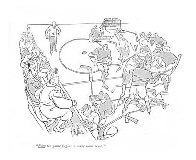 Hockey Drawing - Now The Game Begins To Make Some Sense! by George Price
