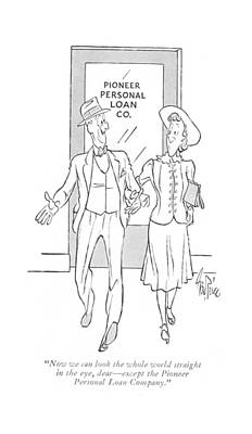 Lender Drawing - Now We Can Look The Whole World Straight by George Price