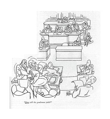 Senate Drawing - Now Will The Gentleman Yield? by George Price