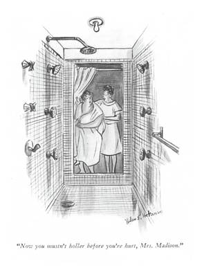 Shower Head Drawing - Now You Mustn't Holler Before You're Hurt by Helen E. Hokinson