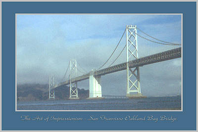 Oakland Bay Bridge - San Francisco Poster Art Art Print by Art America Gallery Peter Potter