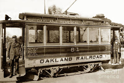 Photograph - Oakland Temescal And Berkeley Oakland Railroad Car No. 61 Circa 1900 by California Views Mr Pat Hathaway Archives