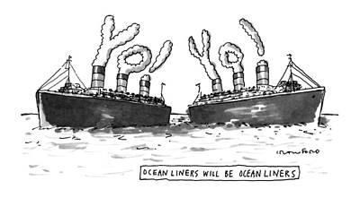 Liner Drawing - Ocean Liners Will Be Ocean Liners by Michael Crawford