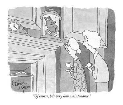 Black Humor Drawing - Of Course, He's Very Low Maintenance by Gahan Wilson