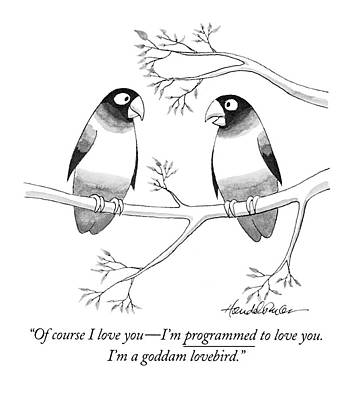 Communication Drawing - Of Course I Love You - I'm Programmed To Love by J.B. Handelsman