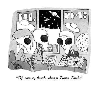 Outer Space Drawing - Of Course, There's Always Planet Earth by Gahan Wilson
