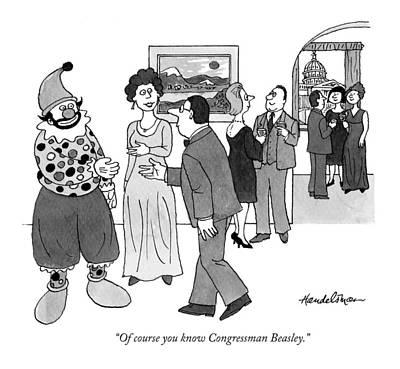 Congressman Drawing - Of Course You Know Congressman Beasley by J.B. Handelsman