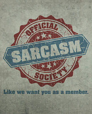 Parody Mixed Media - Official Sarcasm Society Recruitment Humor Poster Artwork by Design Turnpike