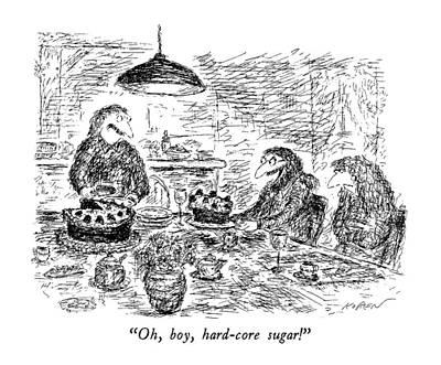 Oh, Boy, Hard-core Sugar! Art Print by Edward Koren