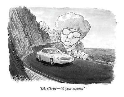 Roads Drawing - Oh, Christ - It's Your Mother by Harry Bliss
