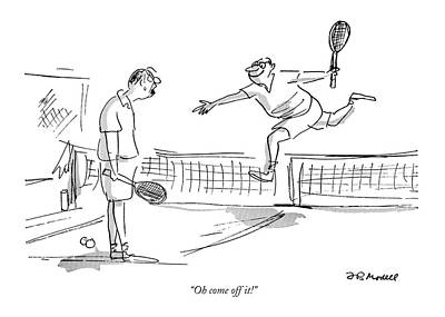 Tennis Drawing - Oh Come Off It! by Frank Modell