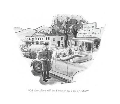 Law Enforcement Drawing - Oh, Dear, Don't Tell Me Vermont Has A Lot by Helen E. Hokinson