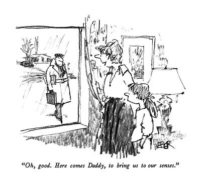 Oh, Good.  Here Comes Daddy, To Bring Art Print by Robert Weber