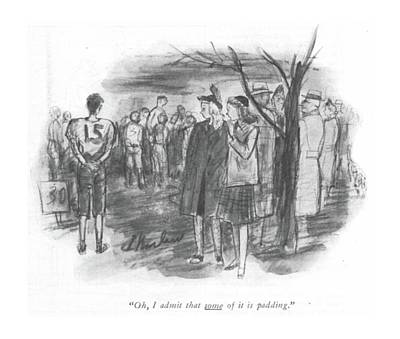 Sports Drawing - Oh, I Admit That Some Of It Is Padding by Perry Barlow