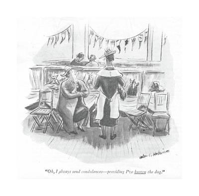 Puppy Drawing - Oh, I Always Send Condolences - Providing I've by Helen E. Hokinson