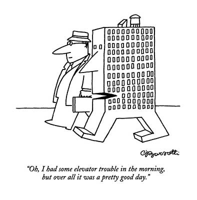 Oh, I Had Some Elevator Trouble In The Morning Art Print by Charles Barsotti