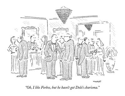 Oh, I Like Forbes, But He Hasn't Got Dole's Art Print by Robert Mankoff