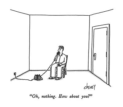 Boredom Drawing - Oh, Nothing.  How About You? by Tom Cheney