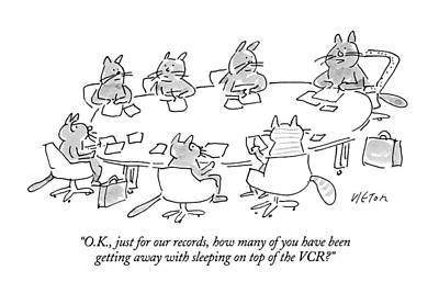 Boardroom Drawing - O.k., Just For Our Records, How Many by Dean Vietor