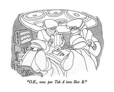 O.k., Now Put Tab A Into Slot B Art Print by Gahan Wilson