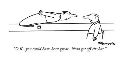 Olympics Drawing - O.k., You Could Have Been Great.  Now Get by Charles Barsotti