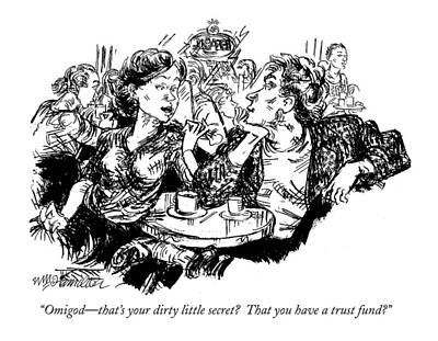 Drawing - Omigod - That's Your Dirty Little Secret?  That by William Hamilton