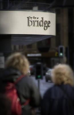 Photograph - On The Bridge by Joe MacRae