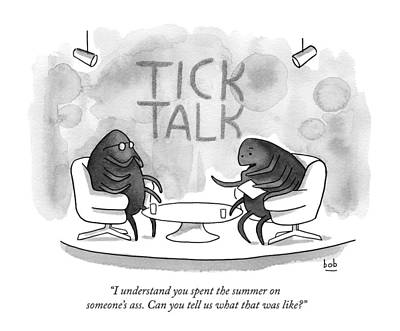 Insects Drawing - On Tick Interviews Another On A Talk Show Called by Bob Eckstein