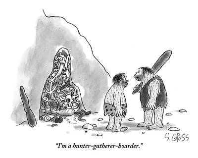 Hunters And Gatherers Drawing - One Caveman Shows Off His Cave Full Of Bones by Sam Gross
