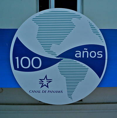 Photograph - One Hundred Year Anniversary Sign Of The Panama Canal by Kirsten Giving