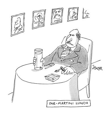 Martini Drawing - One-martini Lunch by Jack Ziegler