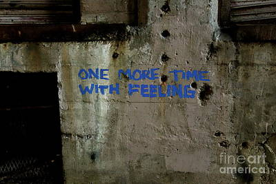 Vandalize Photograph - One More Time With Feeling by Jacqueline Athmann