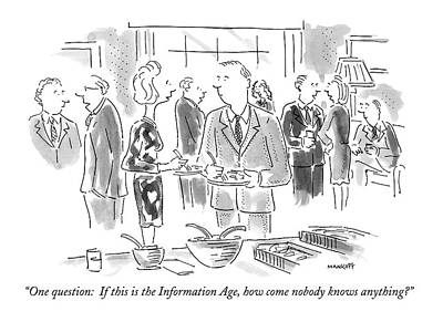 Information Age Drawing - One Question: If This Is The Information Age by Robert Mankoff
