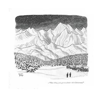 Trees In Snow Drawing - One Thing You've Got To Admit - It's Christmasy by Robert J. Day
