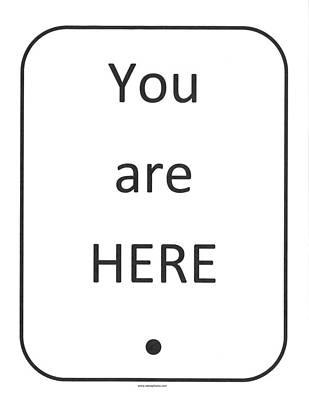 One To Ponder - You Are Here Art Print