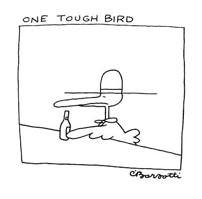 Cowboy Hat Drawing - One Tough Bird by Charles Barsotti