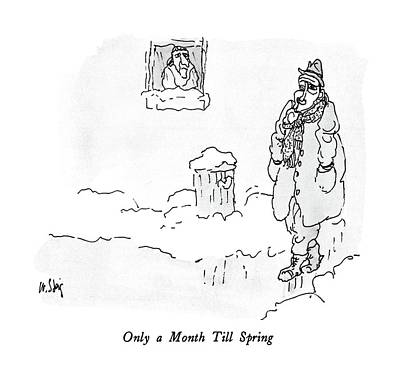 Snowy Drawing - Only A Month Till Spring by William Steig