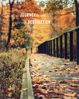 Only The Journey Is Written Not The Destination Quotation Print Art Print by Lisa Russo