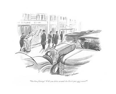 Street Car Drawing - Oo-hoo, George! Will You Drive Around The Block by Helen E. Hokinson