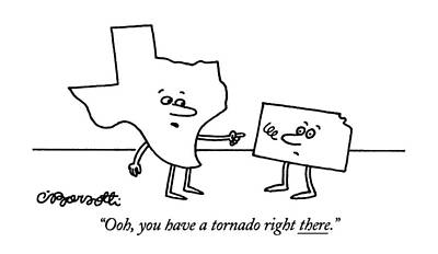 Texas Drawing - Ooh, You Have A Tornado Right There by Charles Barsotti