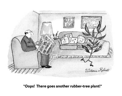 Nature Of Men Drawing - Oops!  There Goes Another Rubber-tree Plant! by Victoria Roberts