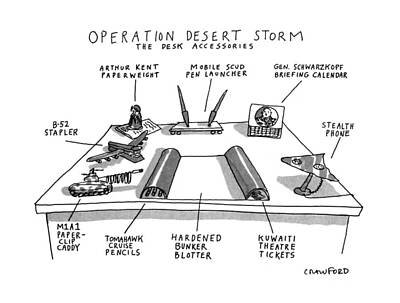 Operation Desert Storm The Desk Accessories Art Print by Michael Crawford