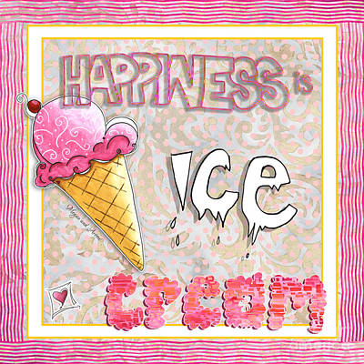 Original Painting Fun Typography Art Happiness Is Ice Cream By Megan And Aroon Duncanson Art Print by Megan Duncanson