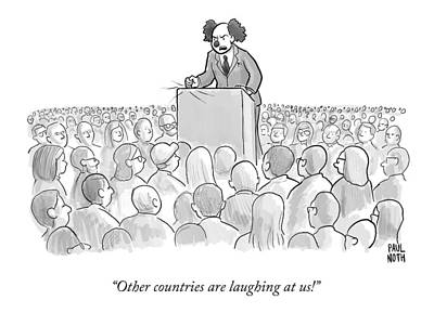 Clown Drawing - Other Countries Are Laughing At Us! by Paul Noth
